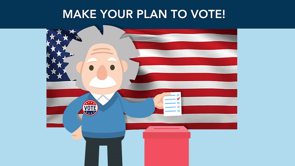 Election 2020:  Make Your Plan to Vote!